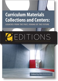 Curriculum Materials Collections and Centers: Legacies from the Past, Visions of the Future--eEditions e-book