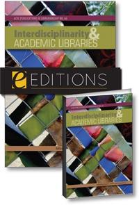 Interdisciplinarity and Academic Libraries: ACRL Publications in Librarianship No. 66--print/e-book Bundle