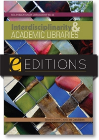 Interdisciplinarity and Academic Libraries: ACRL Publications in Librarianship No. 66--eEditions e-book