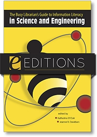 The Busy Librarian's Guide to Information Literacy in Science and Engineering--eEditions e-book
