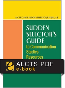 Sudden Selector's Guide to Communication Studies Resources--PDF e-book