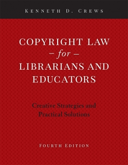 book cover for Copyright Law for Librarians and Educators: Creative Strategies and Practical Solutions, Fourth Edition