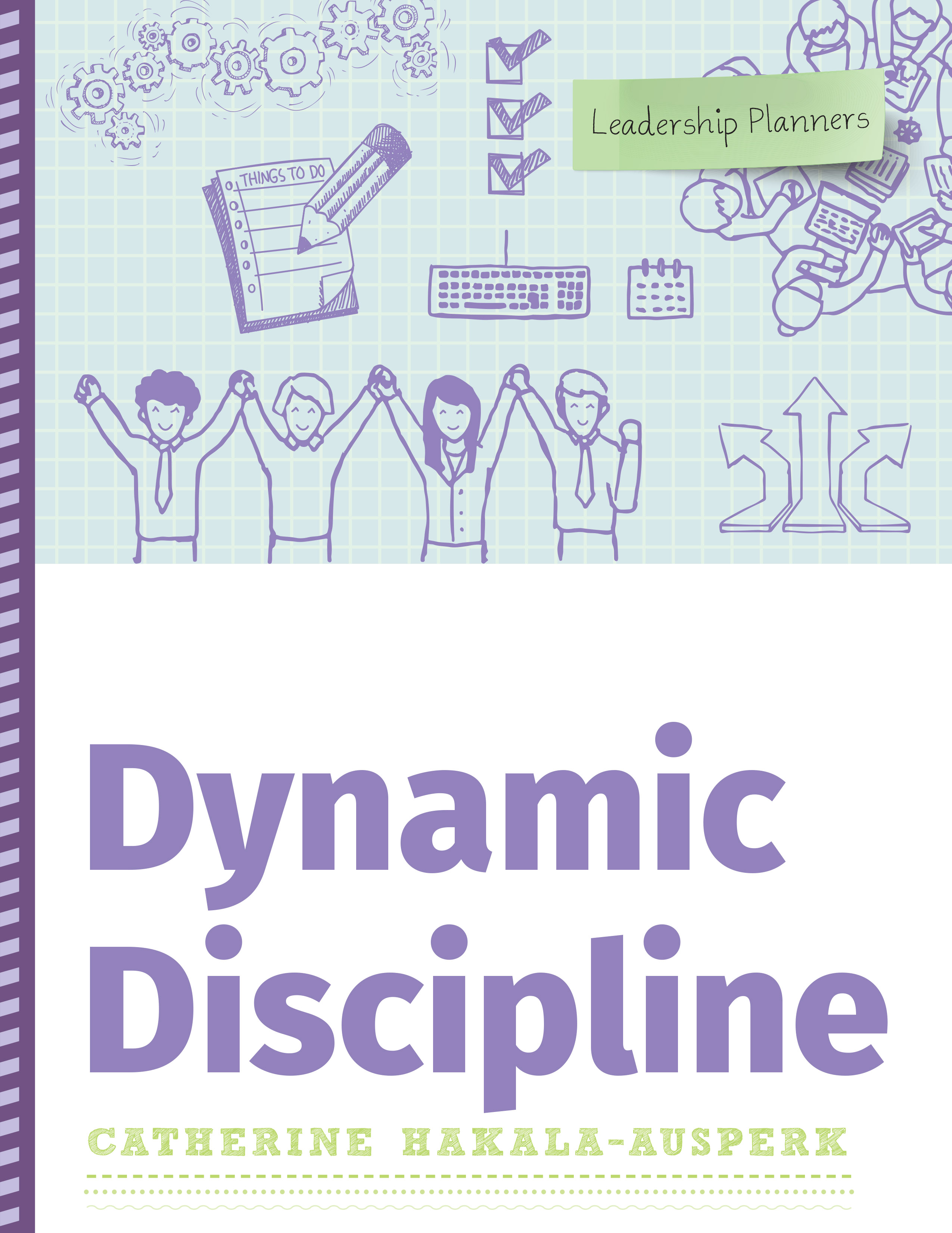 Dynamic Discipline (Leadership Planners Series)