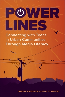 book cover for Power Lines: Connecting with Teens in Urban Communities Through Media Literacy