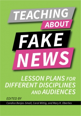 book cover for Teaching About Fake News: Lesson Plans for Different Disciplines and Audiences