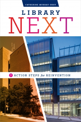 book cover for Library Next: Seven Action Steps for Reinvention