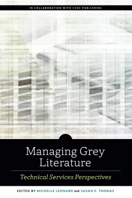 book cover for Managing Grey Literature: Technical Services Perspectives
