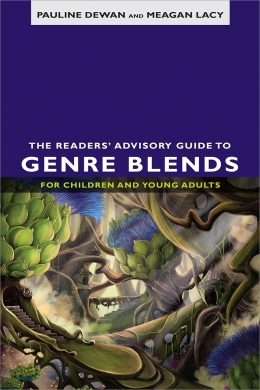 book cover for The Readers' Advisory Guide to Genre Blends for Children and Young Adults