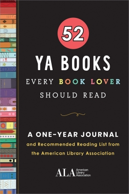 book cover for 52 YA Books Every Book Lover Should Read: A One Year Journal and Recommended Reading List from the American Library Association
