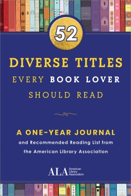 book cover for 52 Diverse Titles Every Book Lover Should Read: A One Year Journal and Recommended Reading List from the American Library Association