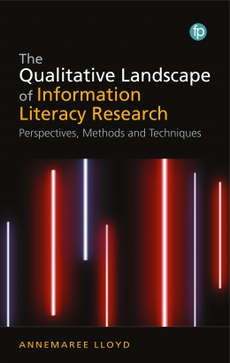 book cover for The Qualitative Landscape of Information Literacy Research: Perspectives, Methods and Techniques