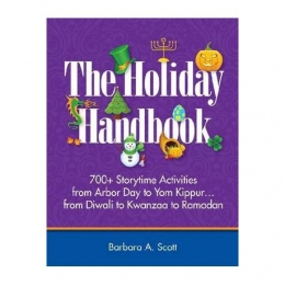 book cover for The Holiday Handbook: 700+ Storytime Activities from Arbor Day to Yom Kippur…from Diwali to Kwanzaa to Ramadan