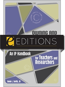 Owning and Using Scholarship: An IP Handbook for Teachers and Researchers –eEditions e-book