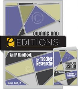 Owning and Using Scholarship: An IP Handbook for Teachers and Researchers--print/e-book Bundle