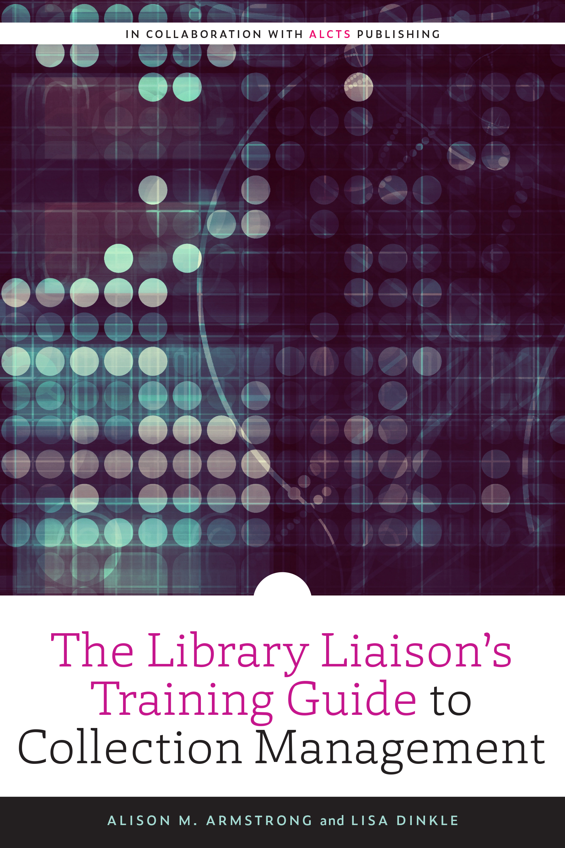 book cover for The Library Liaison's Training Guide to Collection Management