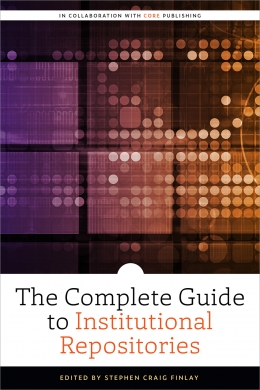 book cover for The Complete Guide to Institutional Repositories