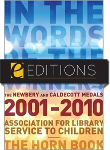 In the Words of the Winners: The Newbery and Caldecott Medals, 2001-2010--eEditions e-book