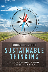 book cover for Sustainable Thinking: Ensuring Your Library's Future in an Uncertain World