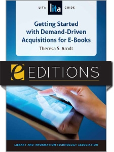 Getting Started with Demand-Driven Acquisitions for E-Books: A LITA Guide--eEditions e-book