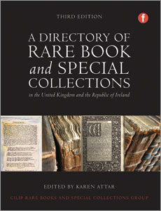 A Directory of Rare Book and Special Collections in the UK and Republic of Ireland, Third Edition