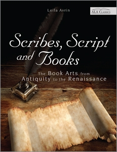 Scribes, Script, and Books: The Book Arts from Antiquity to the Renaissance