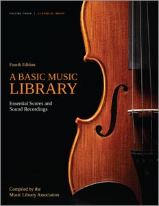 A Basic Music Library: Essential Scores and Sound Recordings, Fourth Edition, Volume 3: Classical Music