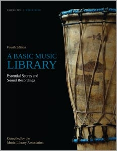 A Basic Music Library: Essential Scores and Sound Recordings, Fourth Edition, Volume 2: World Music