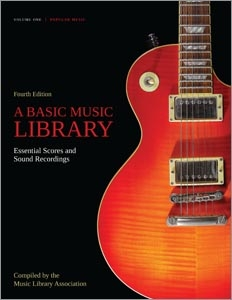 A Basic Music Library: Essential Scores and Sound Recordings, Fourth Edition, Volume 1: Popular Music