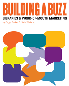 Building a Buzz: Libraries & Word-of-Mouth Marketing