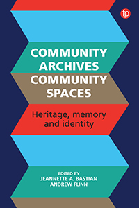 book cover for Community Archives, Community Spaces: Heritage, Memory and Identity
