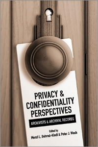 Privacy and Confidentiality Perspectives: Archivists & Archival Records