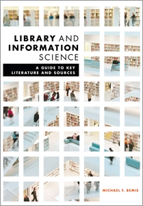 Library and Information Science: A Guide to Key Literature and Sources