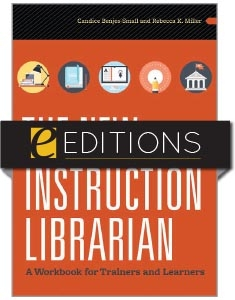 The New Instruction Librarian: A Workbook for Trainers and Learners—eEditions e-book