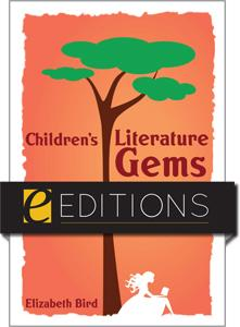 Children's Literature Gems: Choosing and Using Them in Your Library Career--eEditions e-book