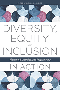 book cover for Diversity, Equity, and Inclusion in Action: Planning, Leadership, and Programming