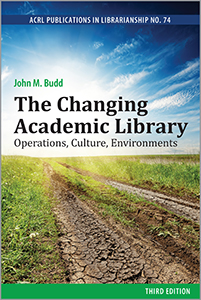 book cover for The Changing Academic Library, Third Edition: Operations, Culture, Environments (ACRL Publications in Librarianship No. 74)