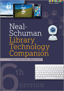 book cover for Neal-Schuman Library Technology Companion: A Basic Guide for Library Staff, Sixth Edition