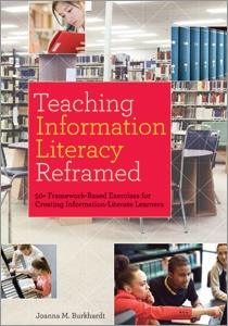 book cover for Teaching Information Literacy Reframed: 50+ Framework-Based Exercises for Creating Information-Literate Learners