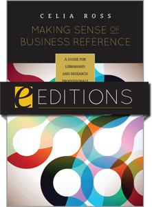 Making Sense of Business Reference: A Guide for Librarians and Research Professionals--eEditions e-book