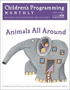 Animals All Around (Children's Programming Monthly, vol. 1/no. 1)