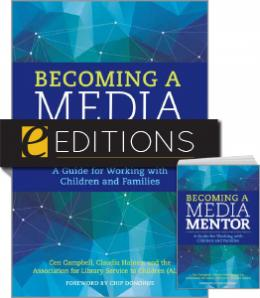 Becoming a Media Mentor: A Guide for Working with Children and Families — print/e-book Bundle