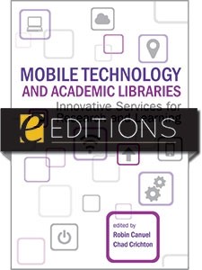 Mobile Technology and Academic Libraries: Innovative Services for Research and Learning—eEditions PDF e-book