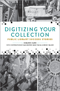 Digitizing Your Collection: Public Library Success Stories