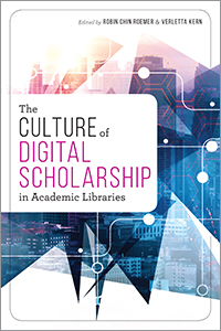 book cover for The Culture of Digital Scholarship in Academic Libraries