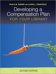 Developing a Compensation Plan for Your Library, Second Edition