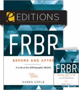FRBR, Before and After: A Look at Our Bibliographic Models—print/e-book Bundle