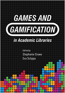 book cover for Games and Gamification in Academic Libraries