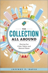 book cover for The Collection All Around: Sharing Our Cities, Towns, and Natural Places