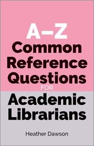 book cover for A-Z Common Reference Questions for Academic Librarians