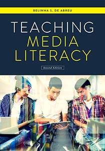 Teaching Media Literacy, Second Edition